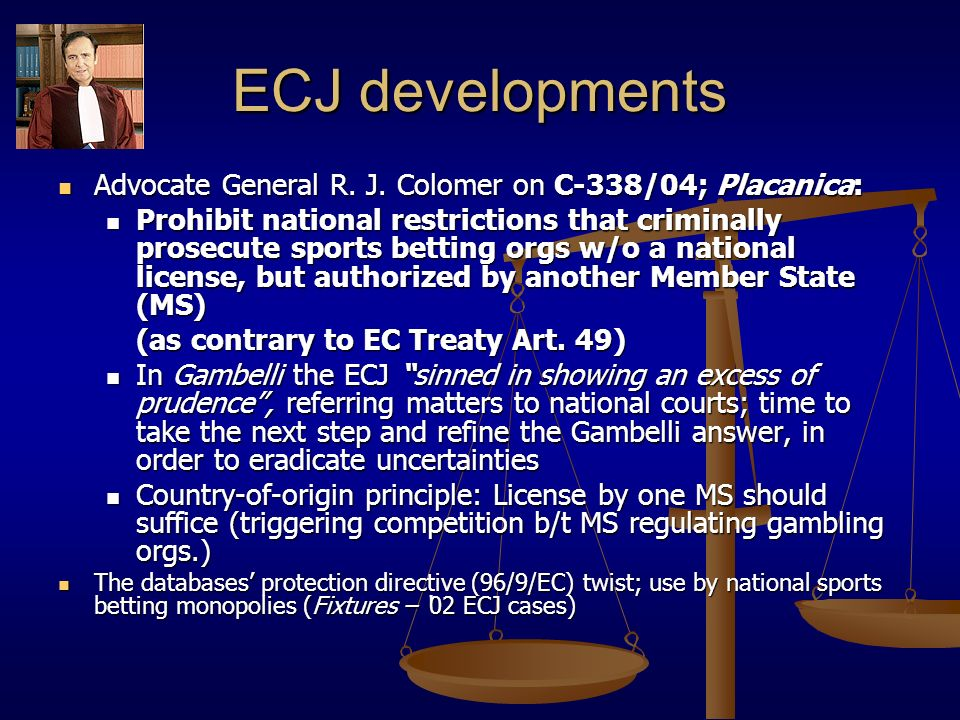 ECJ developments Advocate General R. J. Colomer on C-338/04; Placanica: Advocate General R.