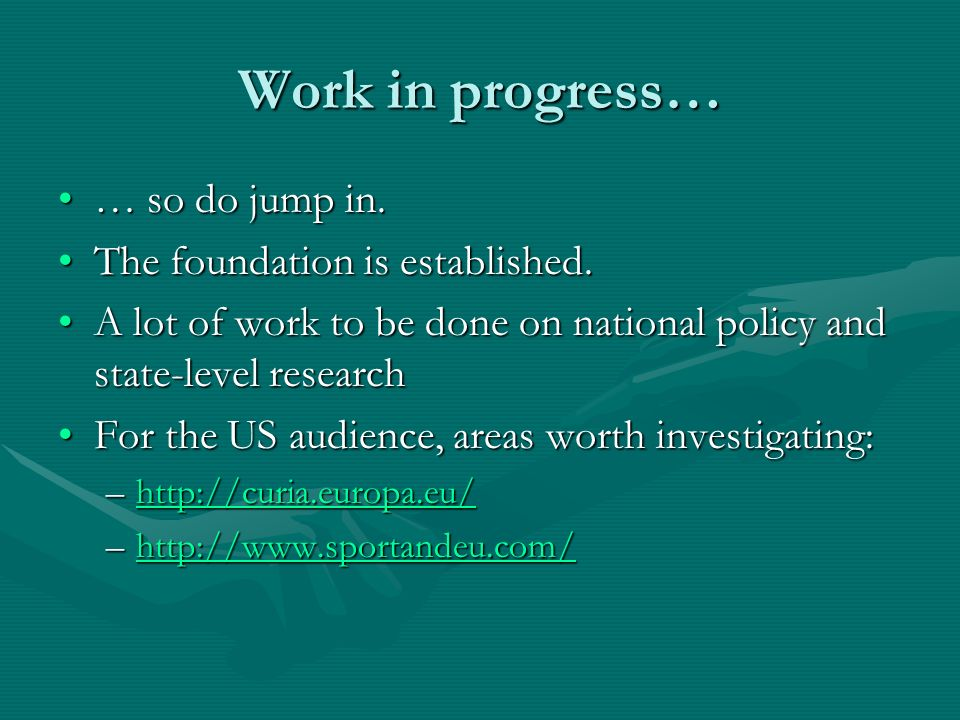 Work in progress… … so do jump in.… so do jump in. The foundation is established.The foundation is established. A lot of work to be done on national p