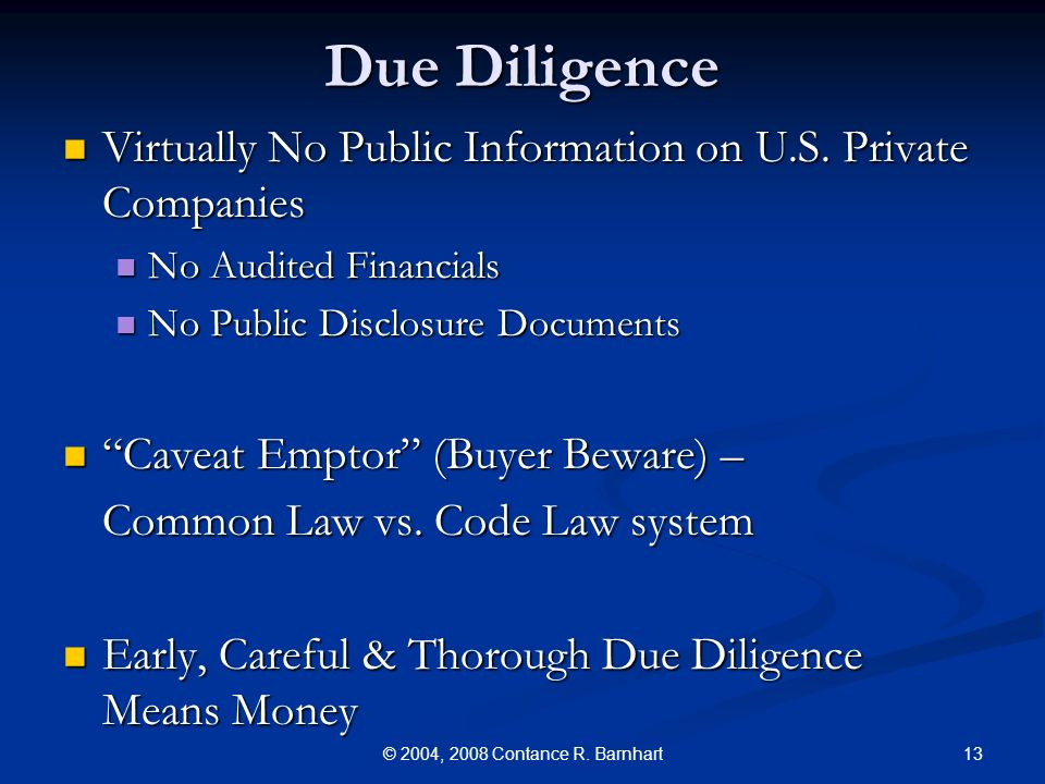 13© 2004, 2008 Contance R. Barnhart Due Diligence Virtually No Public Information on U.S.