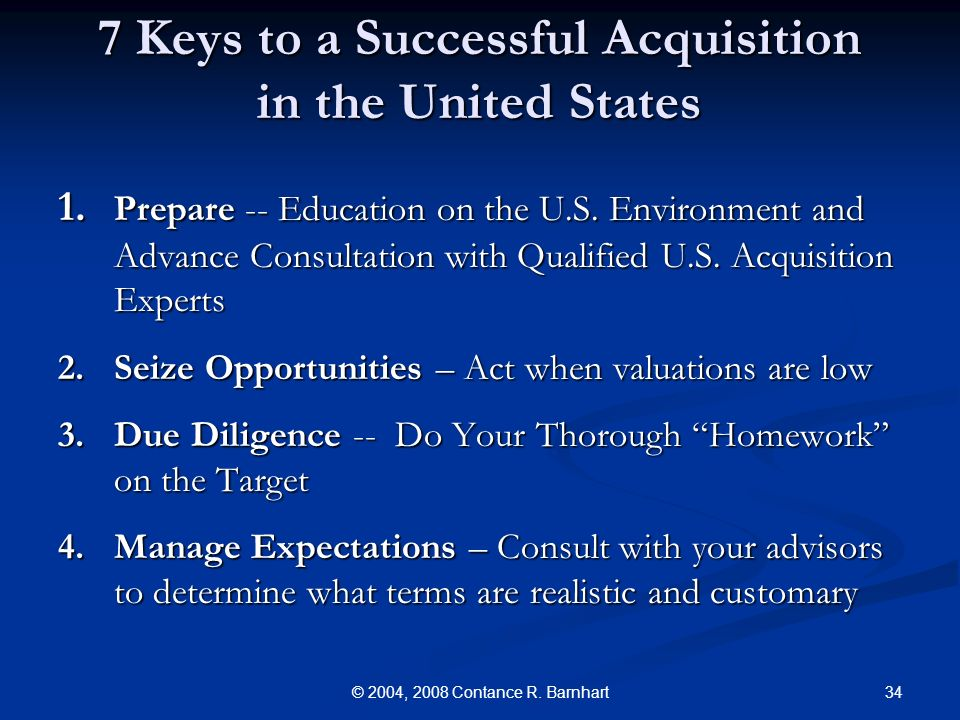34© 2004, 2008 Contance R. Barnhart 7 Keys to a Successful Acquisition in the United States 1.
