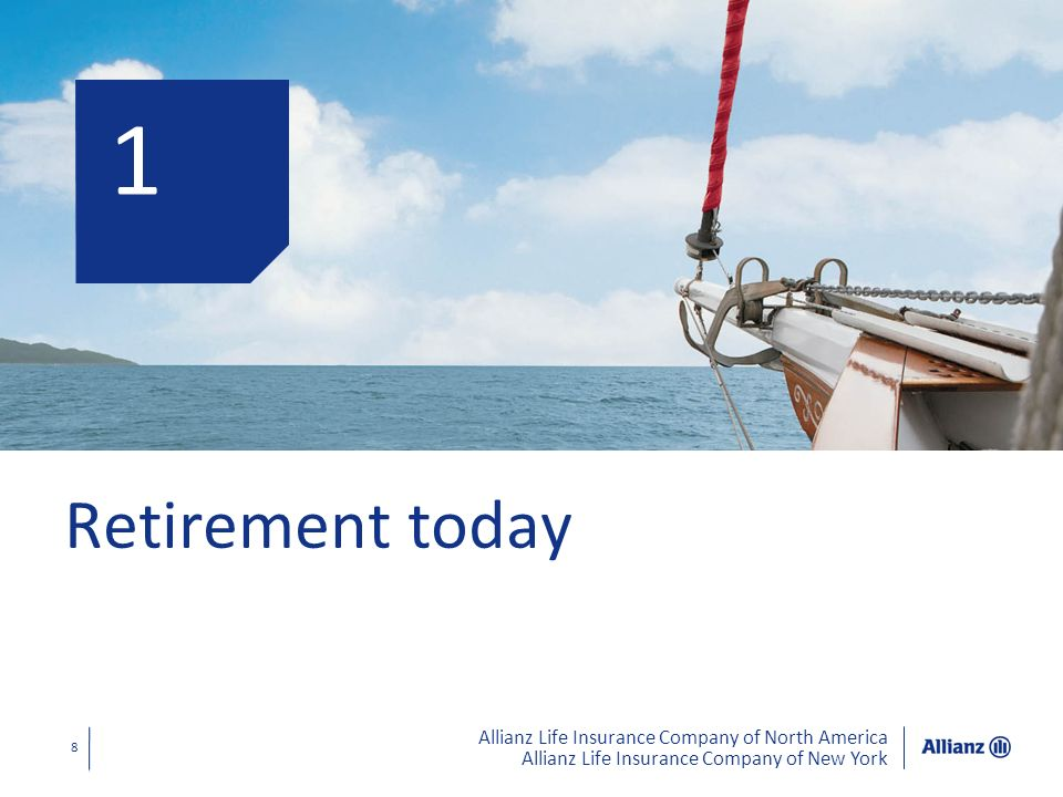 Allianz Life Insurance Company of North America Allianz Life Insurance Company of New York 9 Retirement landscape Recent market turmoil adding to the fears of running out of money Afraid to take action -Dont know where we are at in our retirement strategies -Are often afraid to find out Job losses a reality -Fear of losing job or have recently lost job Other needs take priority
