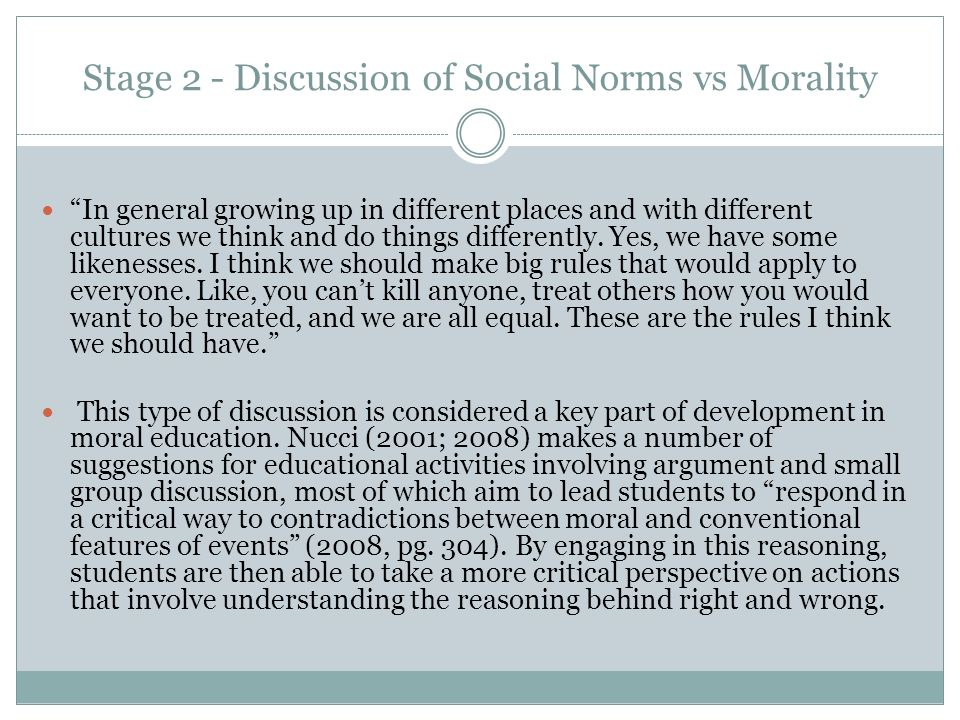 Stage 2 - Discussion of Social Norms vs Morality In general growing up in different places and with different cultures we think and do things differently.
