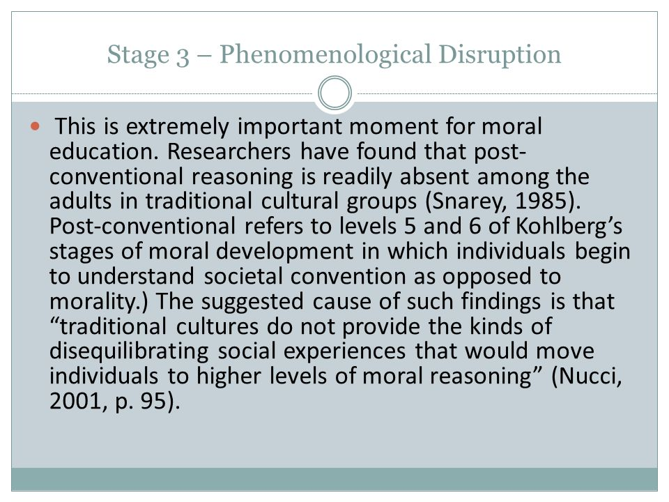 Stage 3 – Phenomenological Disruption This is extremely important moment for moral education.