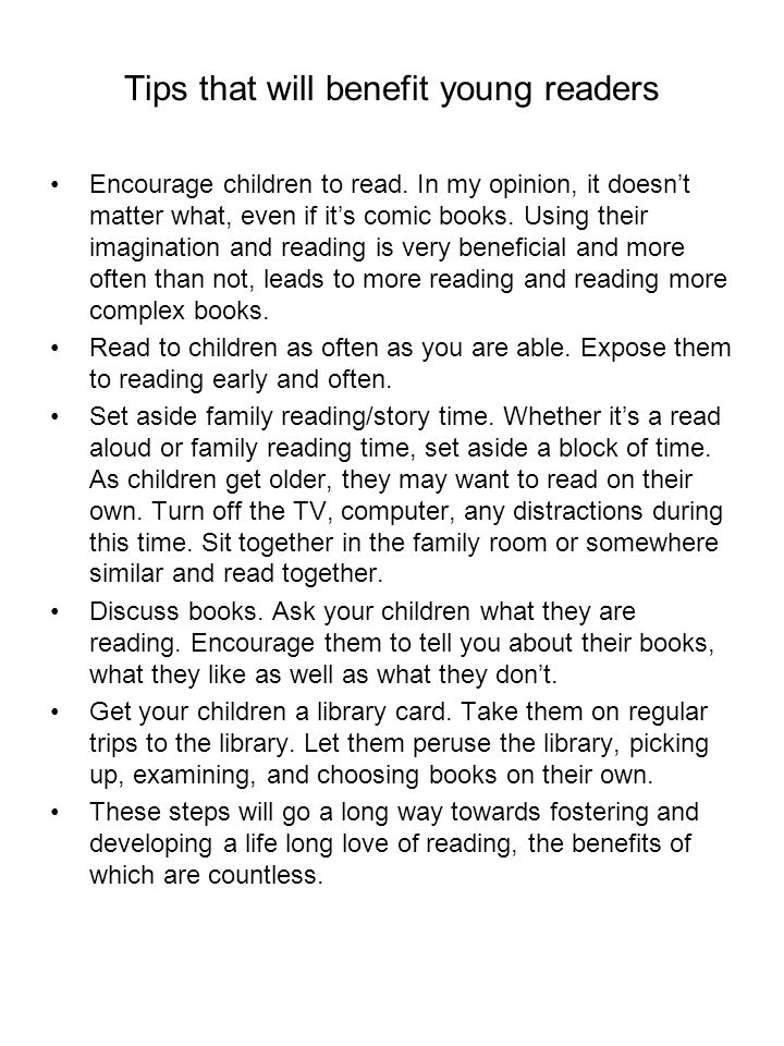Tips that will benefit young readers Encourage children to read.