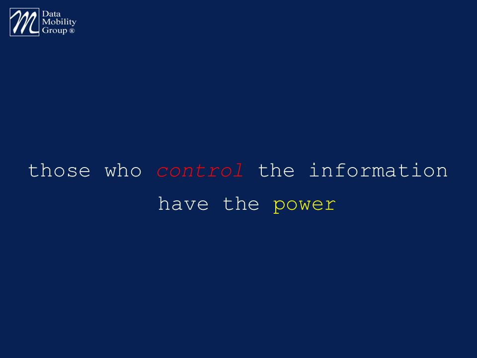those who control the information have the power