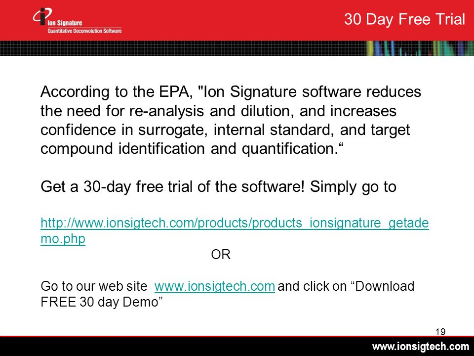 www.ionsigtech.com 19 30 Day Free Trial According to the EPA,