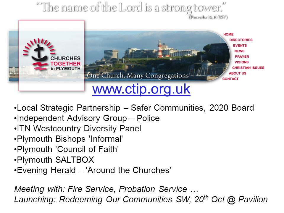 www.ctip.org.uk Local Strategic Partnership – Safer Communities, 2020 Board Independent Advisory Group – Police ITN Westcountry Diversity Panel Plymou