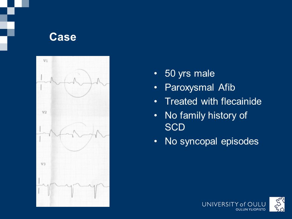 Case 50 yrs male Paroxysmal Afib Treated with flecainide No family history of SCD No syncopal episodes