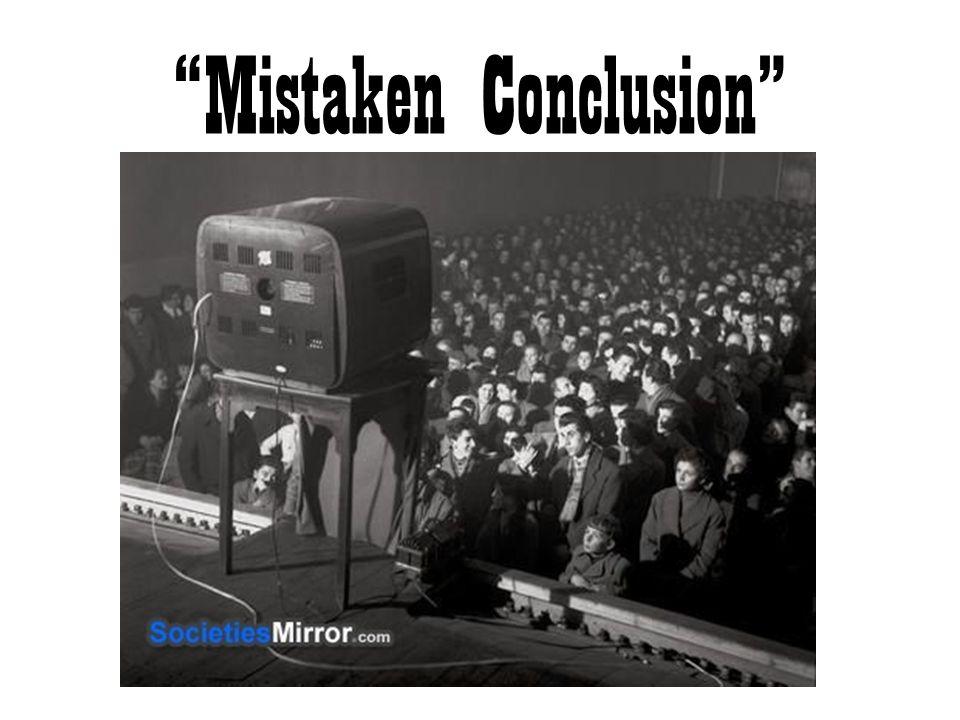 Mistaken Conclusion