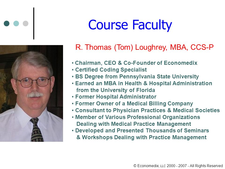 © Economedix, LLC 2000 - 2007 - All Rights Reserved Course Faculty R.