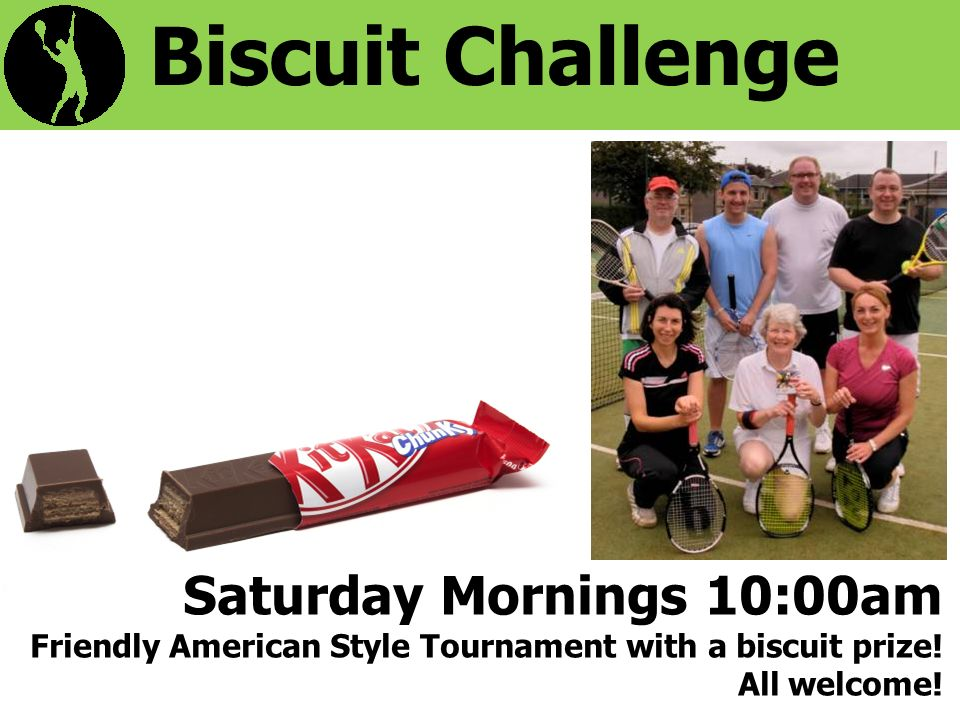 Biscuit Challenge Saturday Mornings 10:00am Friendly American Style Tournament with a biscuit prize.