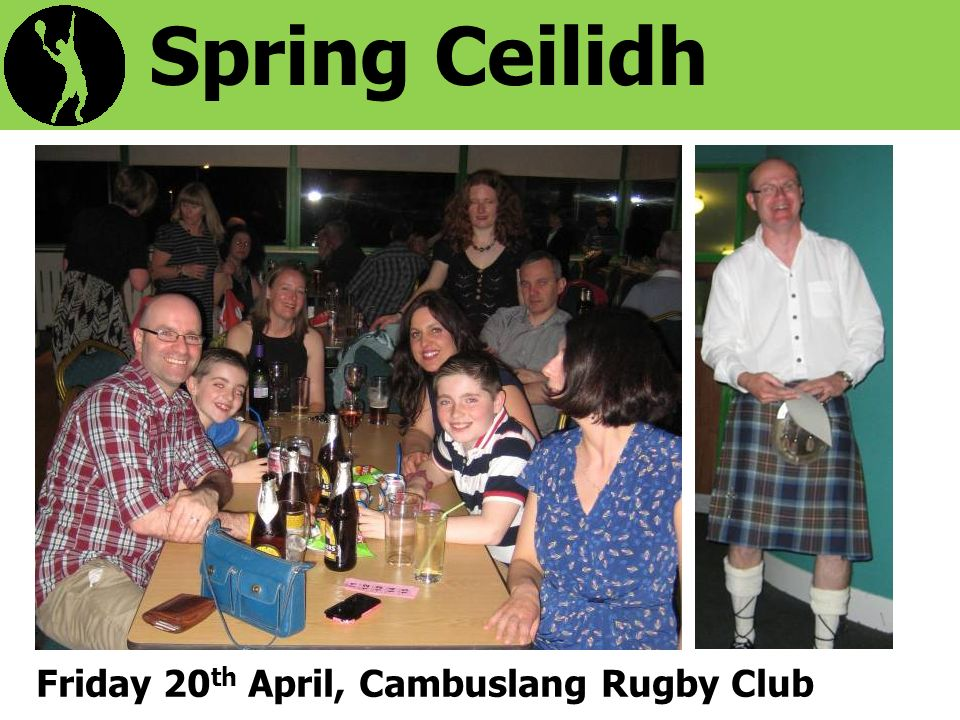 Spring Ceilidh Friday 20 th April, Cambuslang Rugby Club