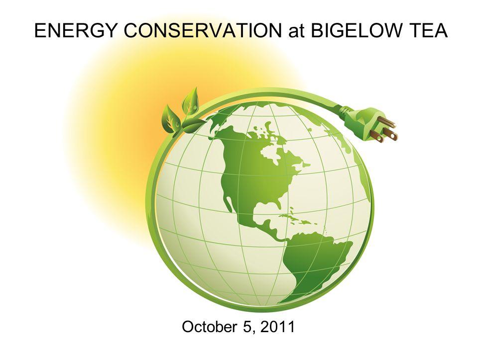 ENERGY CONSERVATION at BIGELOW TEA October 5, 2011