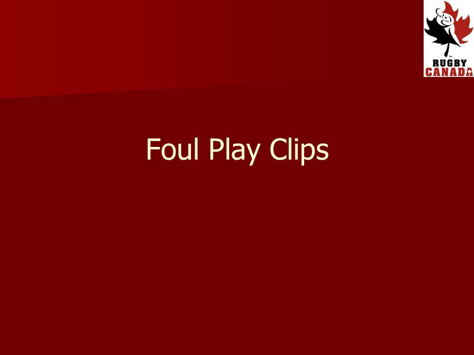 Foul Play Clips