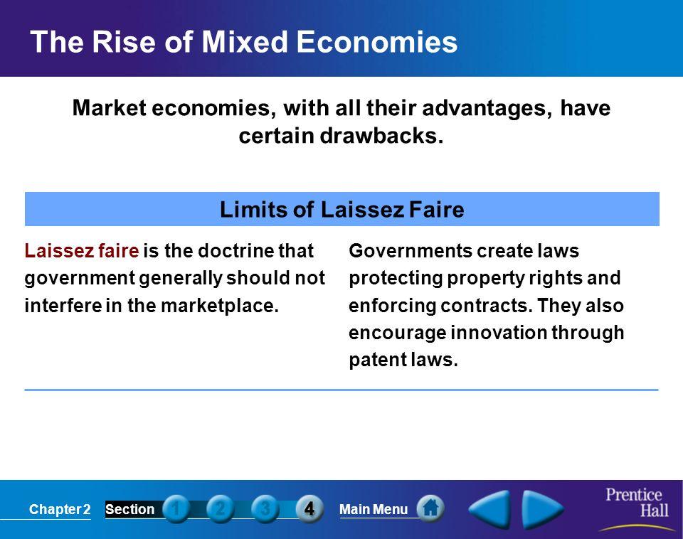 Chapter 2SectionMain Menu Market economies, with all their advantages, have certain drawbacks. The Rise of Mixed Economies Limits of Laissez Faire Lai
