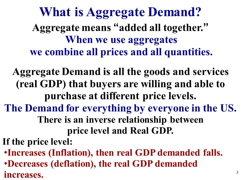 Aggregate means added all together. When we use aggregates we combine all prices and all quantities. Aggregate Demand is all the goods and services (r