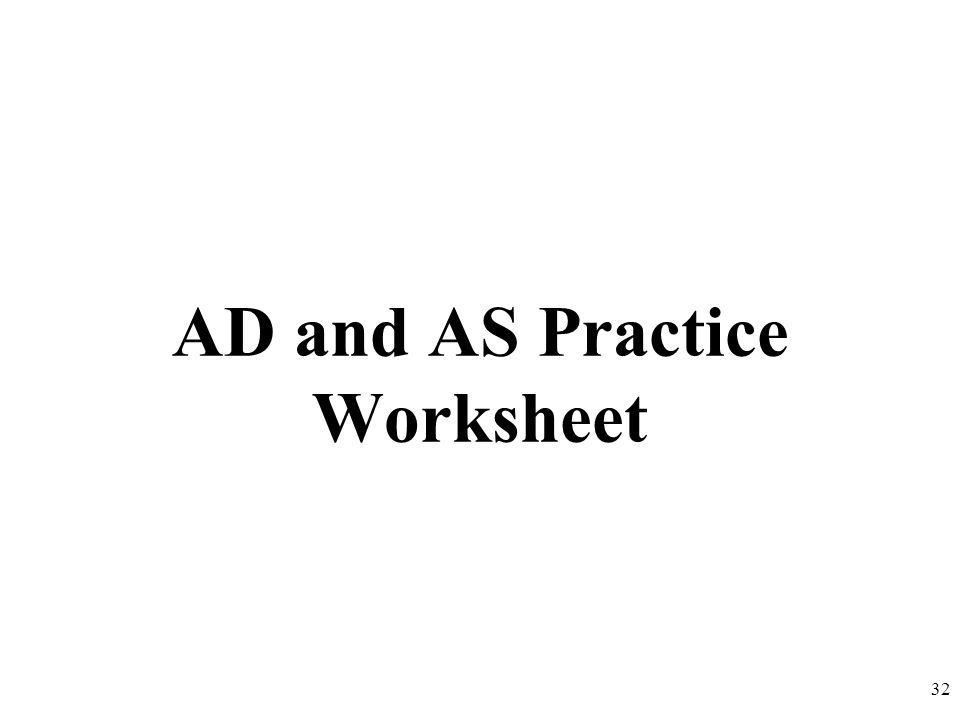 AD and AS Practice Worksheet 32