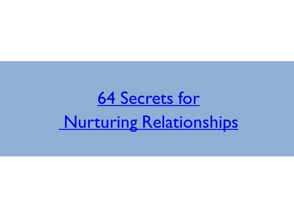 64 Secrets for Nurturing Relationships