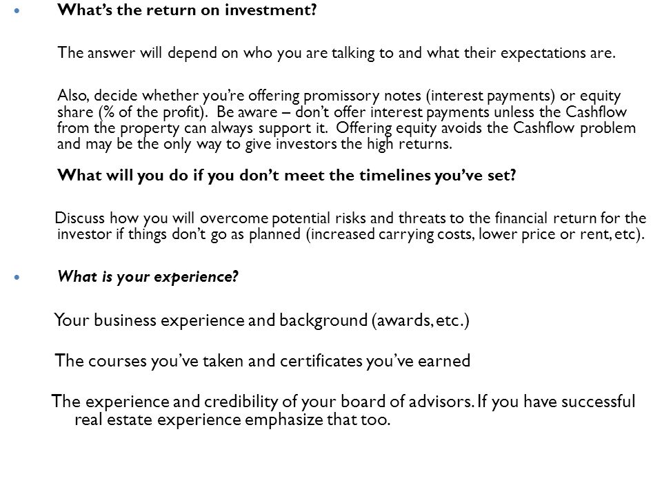Whats the return on investment? The answer will depend on who you are talking to and what their expectations are. Also, decide whether youre offering