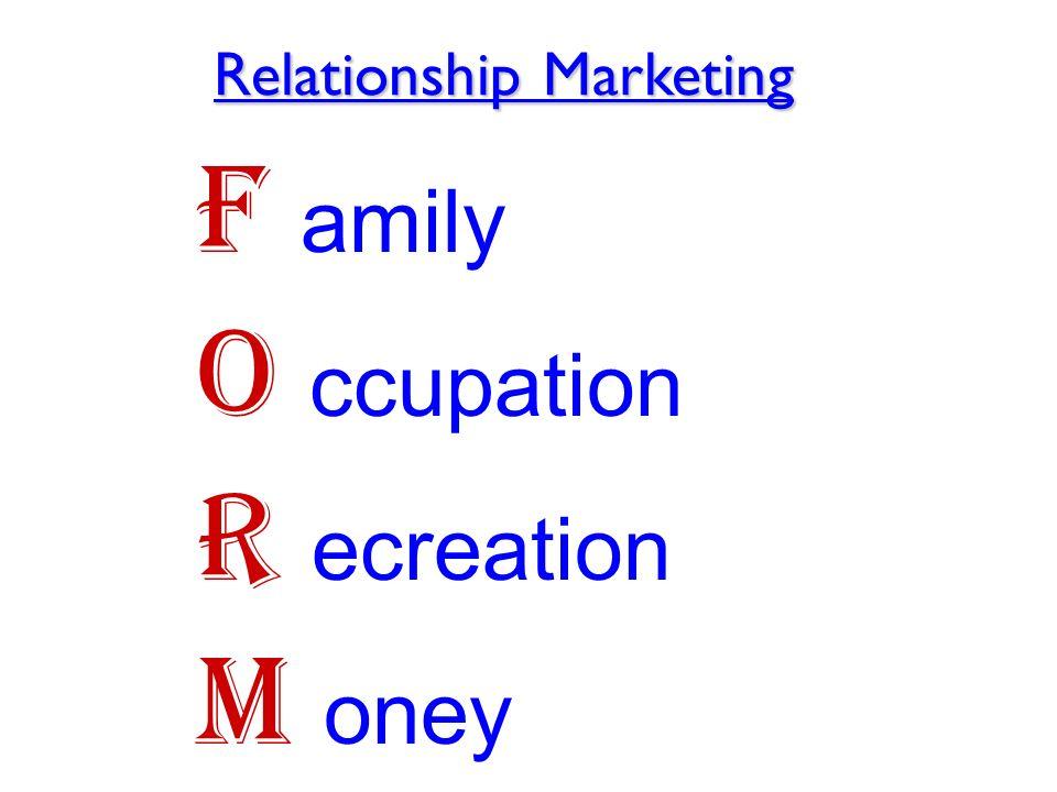 Relationship Marketing Relationship Marketing F amily O ccupation R ecreation M oney
