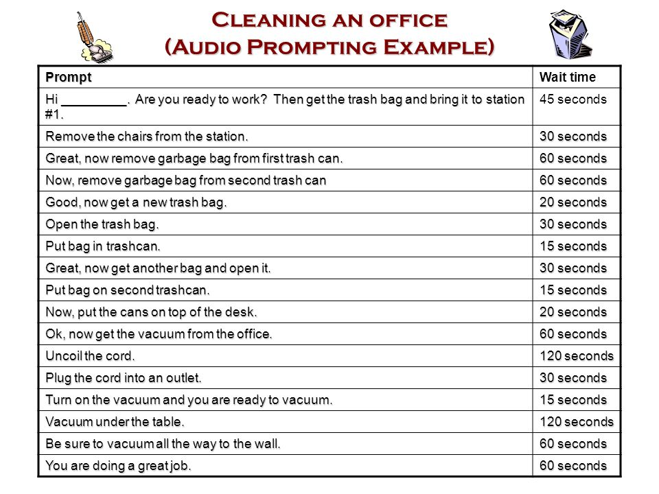 Cleaning an office (Audio Prompting Example) PromptWait time Hi _________.