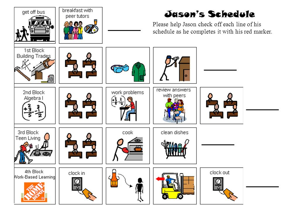 Please help Jason check off each line of his schedule as he completes it with his red marker.