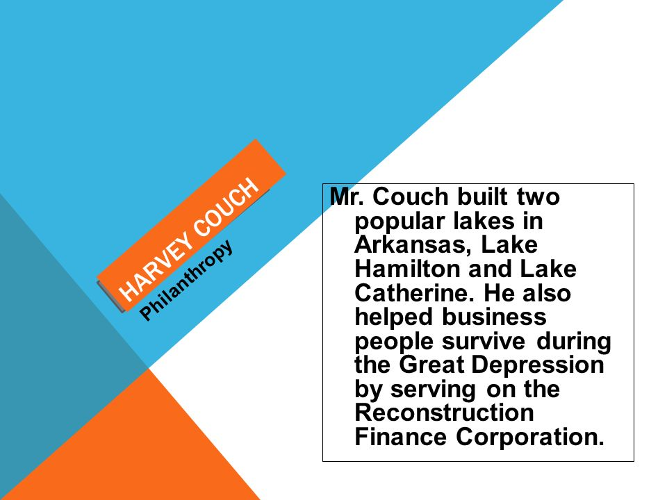 Mr. Couch built two popular lakes in Arkansas, Lake Hamilton and Lake Catherine. He also helped business people survive during the Great Depression by