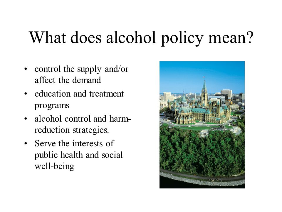 What does alcohol policy mean.