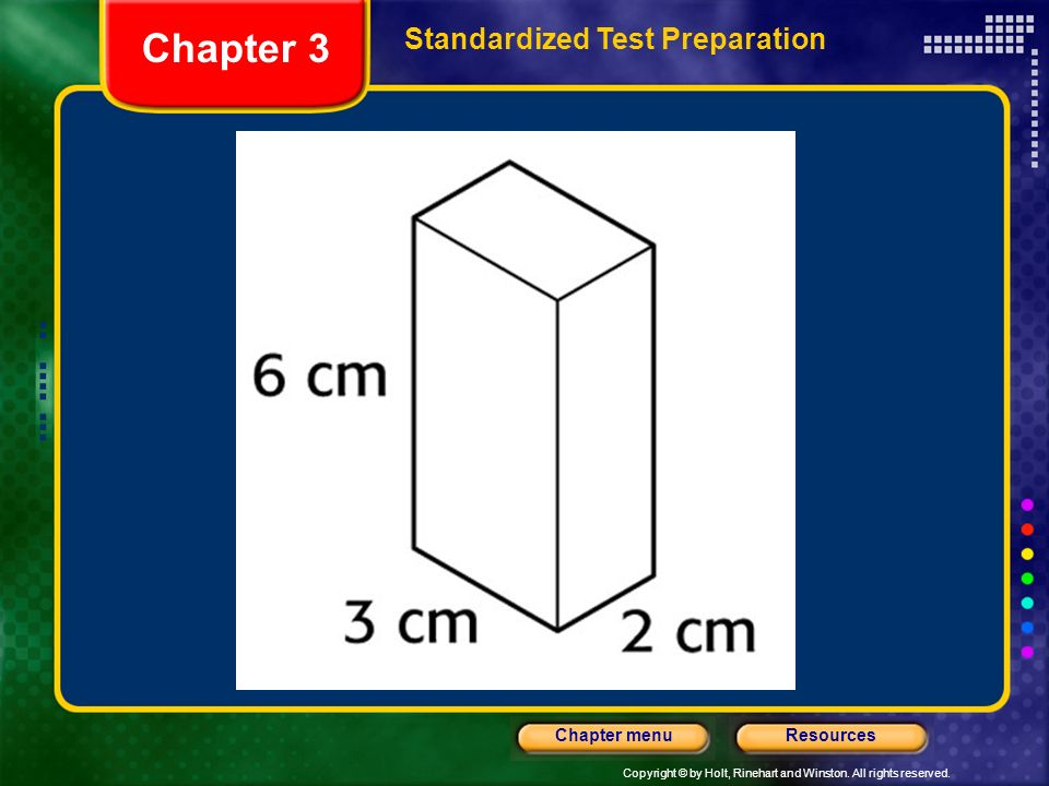 Copyright © by Holt, Rinehart and Winston. All rights reserved. ResourcesChapter menu Chapter 3 Standardized Test Preparation