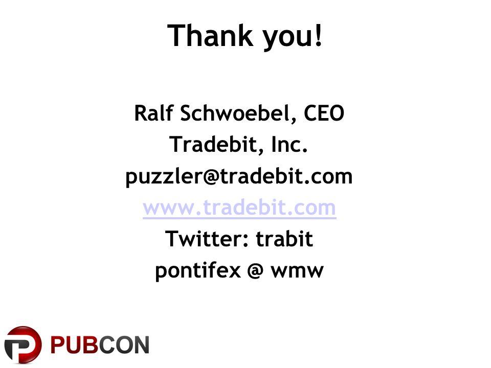 Thank you. Ralf Schwoebel, CEO Tradebit, Inc.