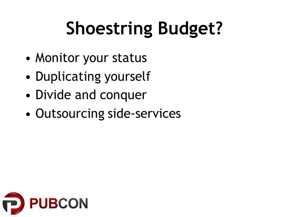 Shoestring Budget.