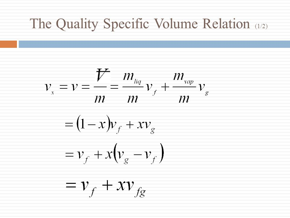 The Quality Specific Volume Relation (2/2) where : quality or dryness