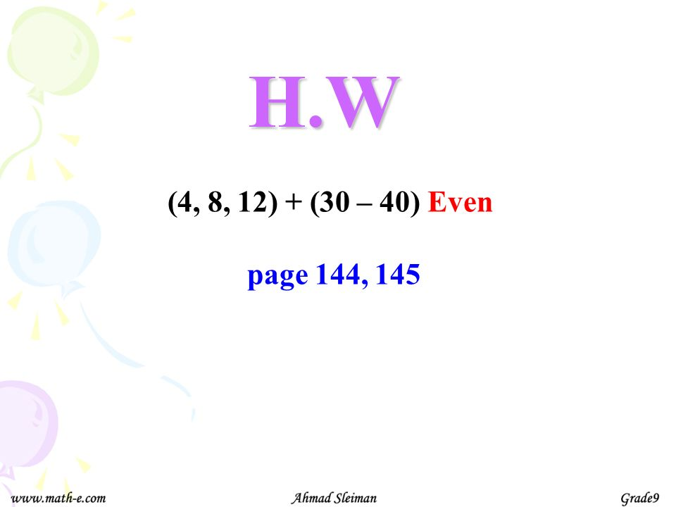 H.W (4, 8, 12) + (30 – 40) Even page 144, 145