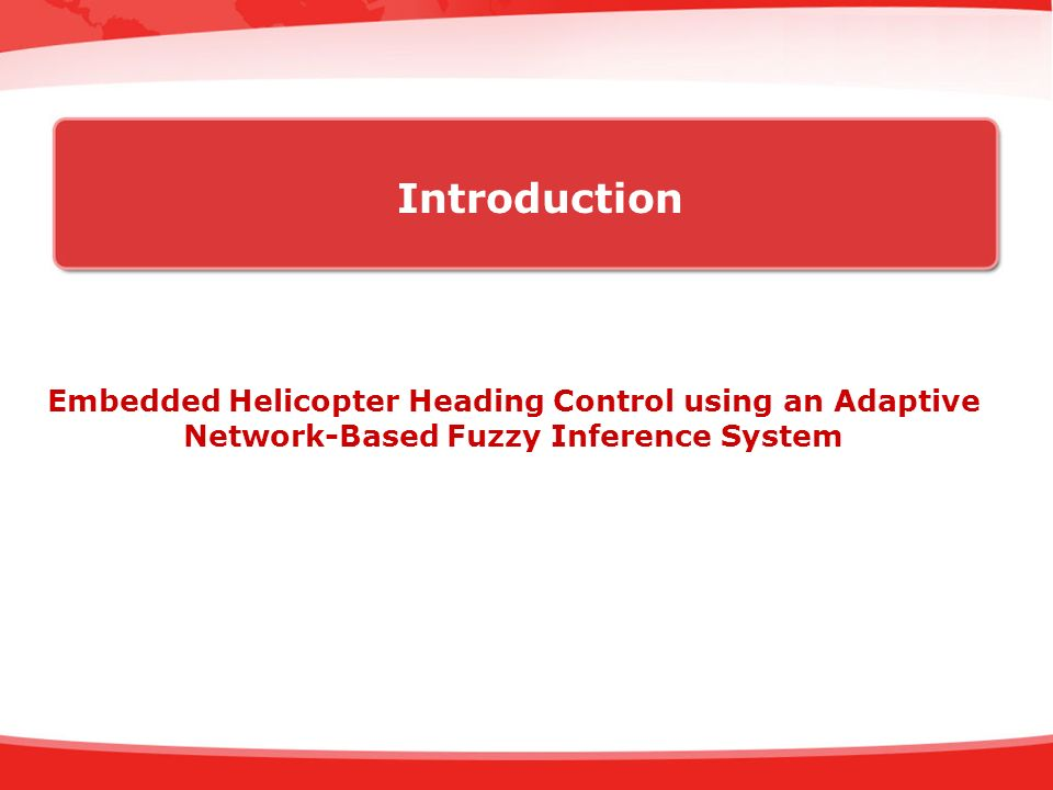 Introduction Embedded Helicopter Heading Control using an Adaptive Network-Based Fuzzy Inference System