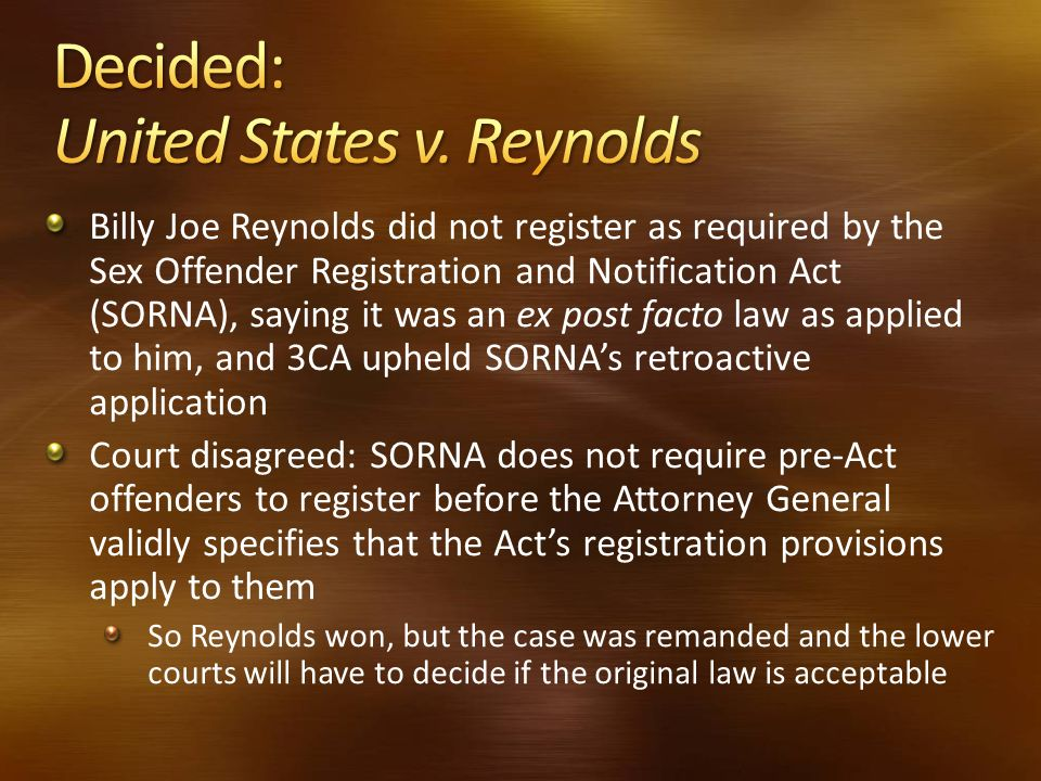Billy Joe Reynolds did not register as required by the Sex Offender Registration and Notification Act (SORNA), saying it was an ex post facto law as a