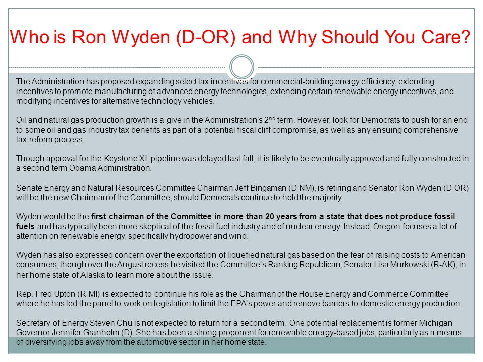 Who is Ron Wyden (D-OR) and Why Should You Care? The Administration has proposed expanding select tax incentives for commercial-building energy effici