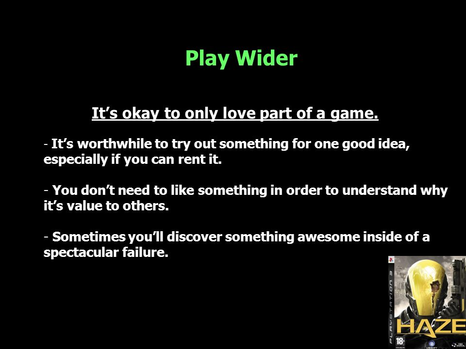 Play Wider Its okay to only love part of a game.