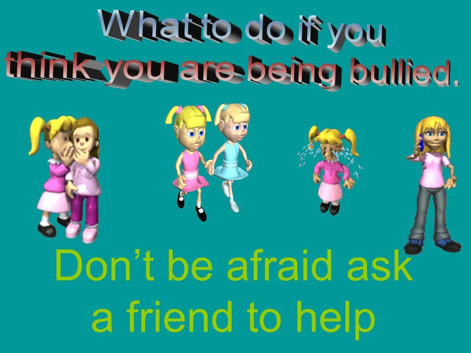 We want Buddies Not Bullies .