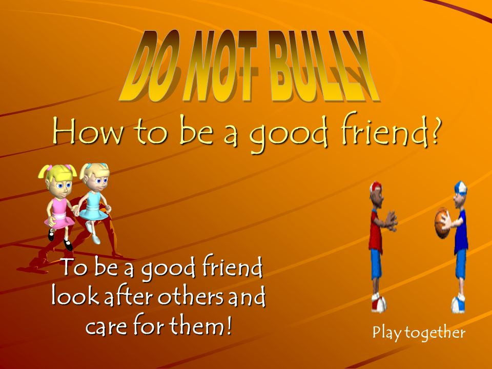 Stop bullying as it damages other childrens confidence!