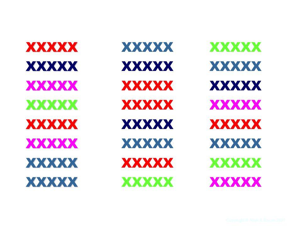 Copyright © Allyn & Bacon 2007 XXXXXXXXXXXXXXXXXXXXXXXXXXXXXXXXXXXXXXXX XXXXX