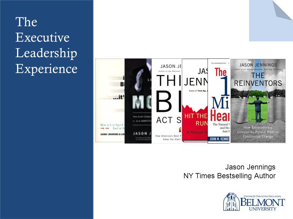 The Executive Leadership Experience Jason Jennings NY Times Bestselling Author