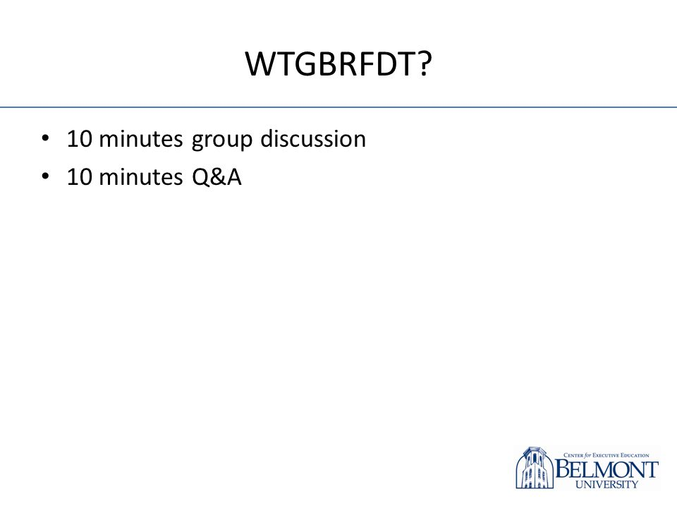 10 minutes group discussion 10 minutes Q&A