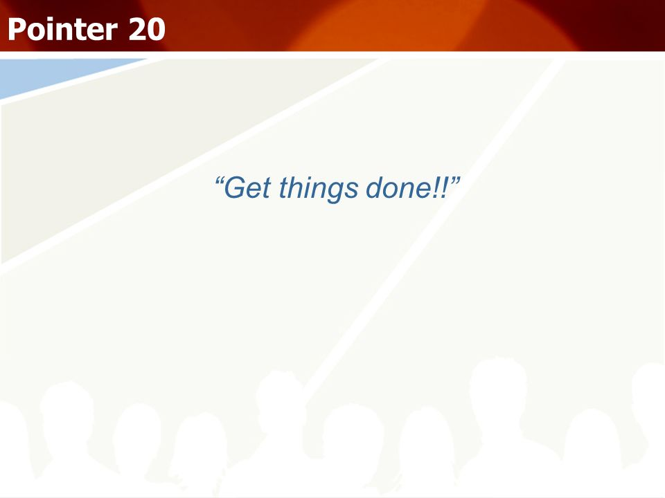 Get things done!! Pointer 20