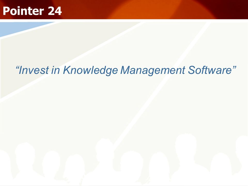 Invest in Knowledge Management Software Pointer 24