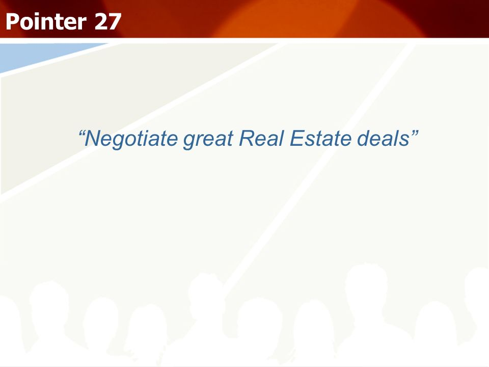 Negotiate great Real Estate deals Pointer 27