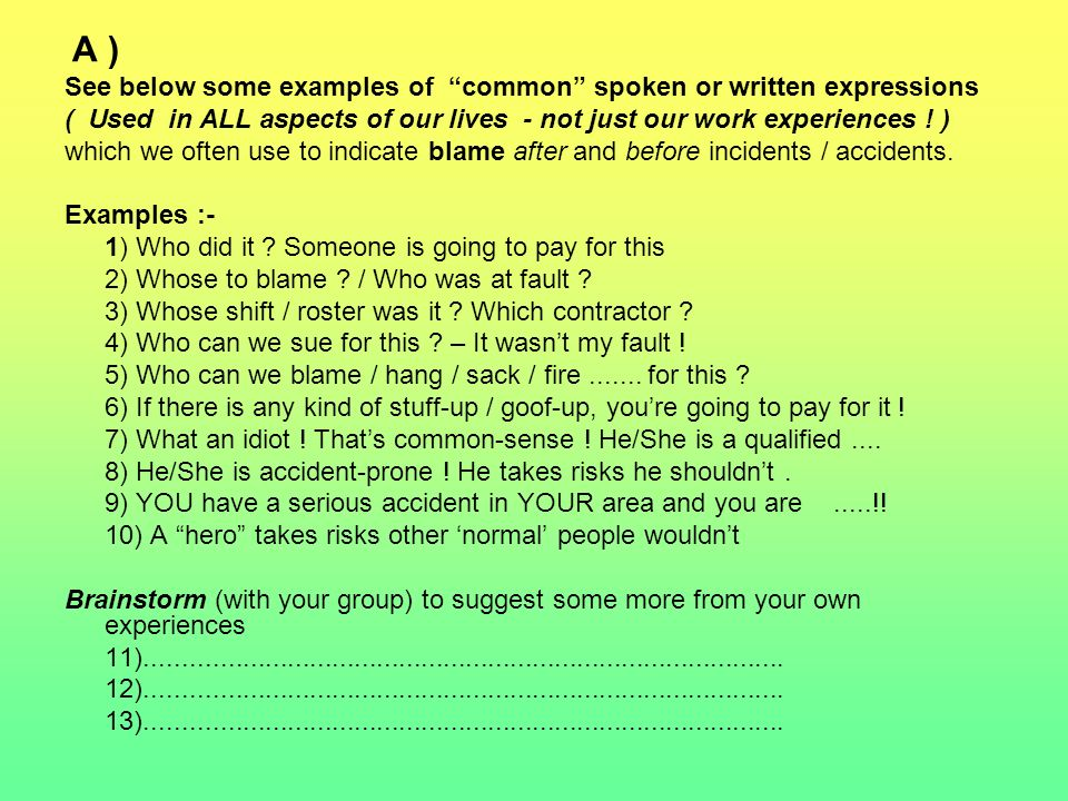 A ) See below some examples of common spoken or written expressions ( Used in ALL aspects of our lives - not just our work experiences ! ) which we of