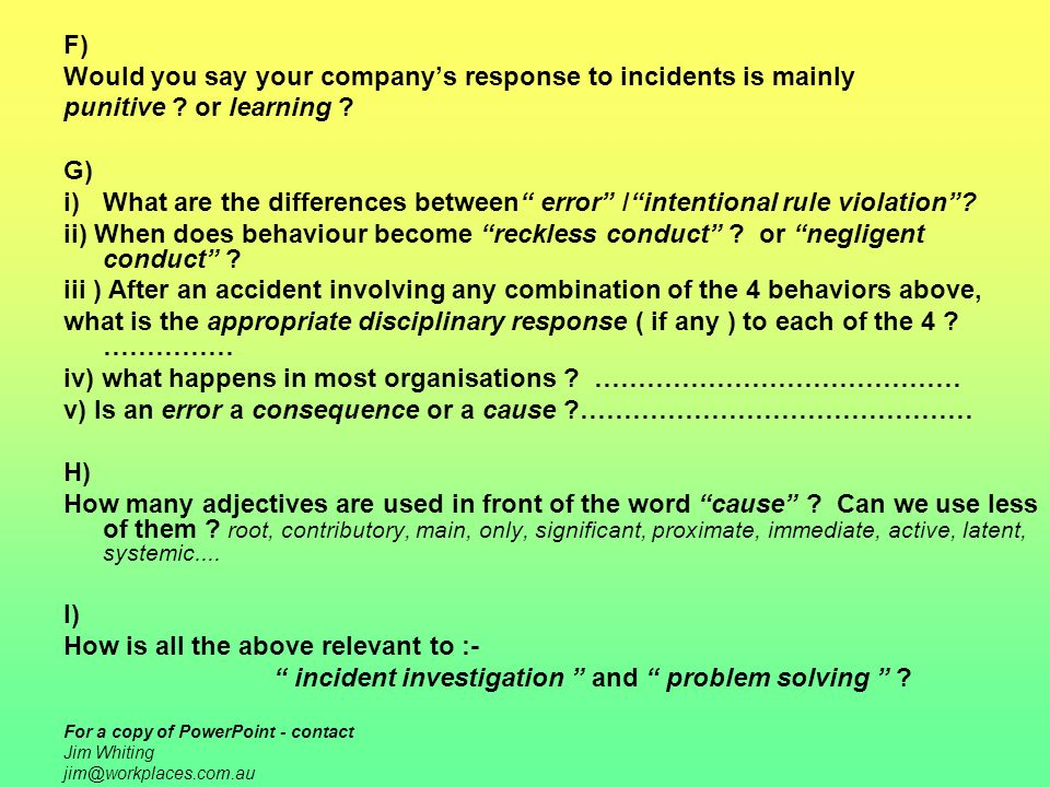 F) Would you say your companys response to incidents is mainly punitive ? or learning ? G) i)What are the differences between error /intentional rule
