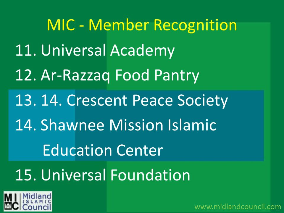 MIC - Member Recognition 11. Universal Academy 12. Ar-Razzaq Food Pantry 13. 14. Crescent Peace Society 14. Shawnee Mission Islamic Education Center 1