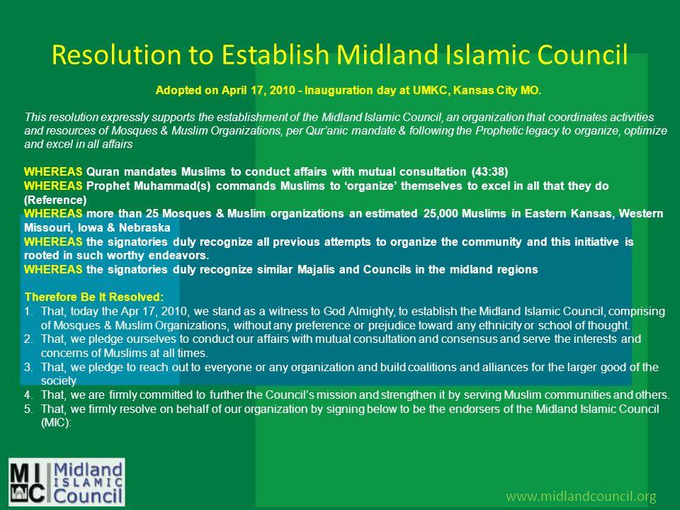Resolution to Establish Midland Islamic Council www.midlandcouncil.org Adopted on April 17, 2010 - Inauguration day at UMKC, Kansas City MO. This reso