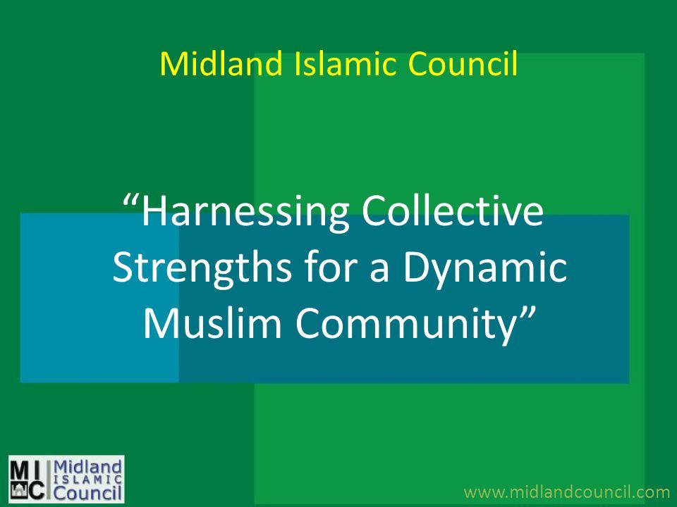 Midland Islamic Council Harnessing Collective Strengths for a Dynamic Muslim Community www.midlandcouncil.com